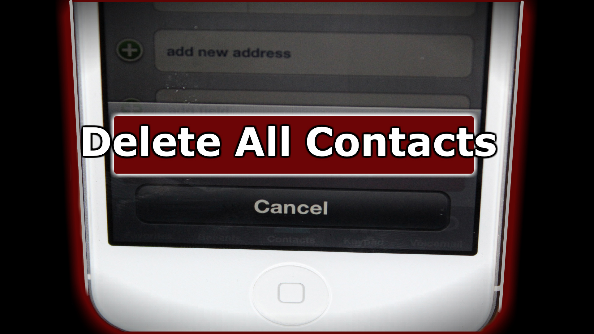 how do you delete contacts on an iphone how to delete all iphone contacts on the iphone 5 4s and 20713